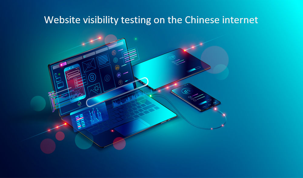 Website visibility testing on the Chinese internet