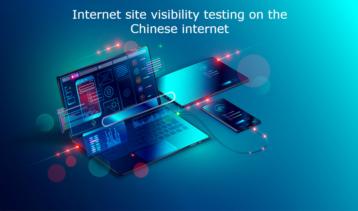 Internet site visibility testing on the Chinese internet