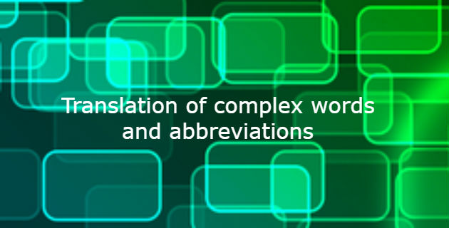 Translation of complex words and abbreviations